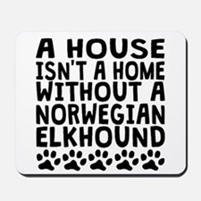 Without A Norwegian Elkhound Mousepad