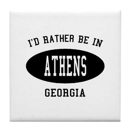 I'd Rather Be in Athens, Geor Tile Coaster
