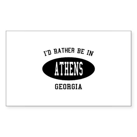 I'd Rather Be in Athens, Geor Sticker (Rectangular