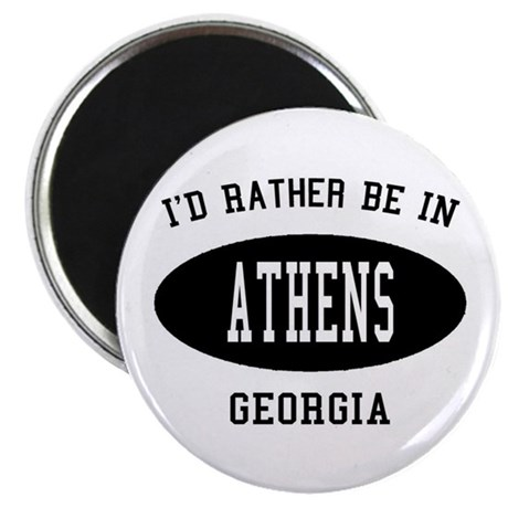 """I'd Rather Be in Athens, Geor 2.25"""" Magnet (10 pac"""