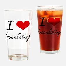 I Love Inoculating Drinking Glass