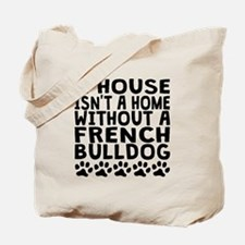 Without A French Bulldog Tote Bag