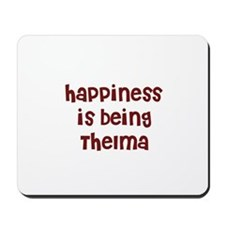 happiness is being Thelma Mousepad