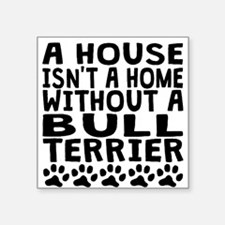 Without A Bull Terrier Sticker