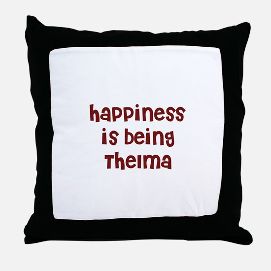 happiness is being Thelma Throw Pillow