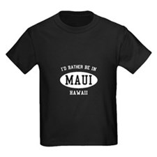 I'd Rather Be in Maui, Hawaii T