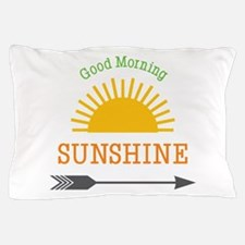 Good Morning Sunshine Pillow Case