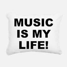 Music Is My Life! Rectangular Canvas Pillow