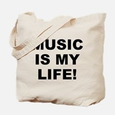 Music Is My Life! Tote Bag