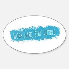 Stay Humble, Work Hard Decal