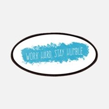 Stay Humble, Work Hard Patch