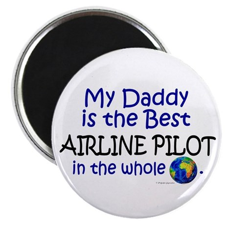 "Best Airline Pilot In The World (Daddy) 2.25"" Magn"