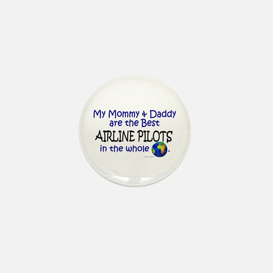 Best Airline Pilots In The World Mini Button (10 p