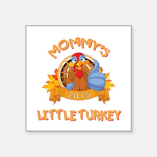 "MOMMY'S LITTLE TURKEY Square Sticker 3"" x 3"""