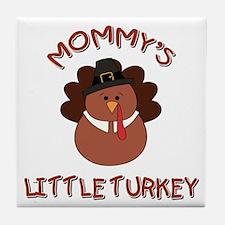 MOMMY'S LITTLE TURKEY Tile Coaster