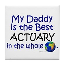 Best Actuary In The World (Daddy) Tile Coaster