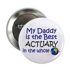 "Best Actuary In The World (Daddy) 2.25"" Button (10"