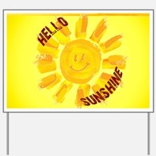hello sunshine Yard Sign