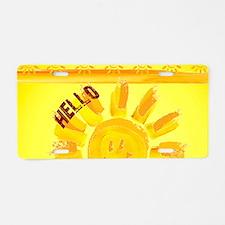 hello sunshine Aluminum License Plate