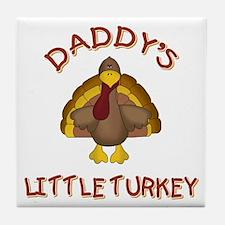 DADDY'S LITTLE TURKEY Tile Coaster