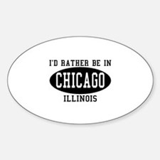 I'd Rather Be in Chicago, Ill Oval Decal