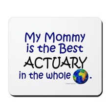 Best Actuary In The World (Mommy) Mousepad