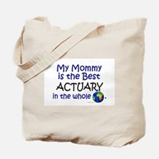 Best Actuary In The World (Mommy) Tote Bag