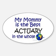 Best Actuary In The World (Mommy) Oval Decal
