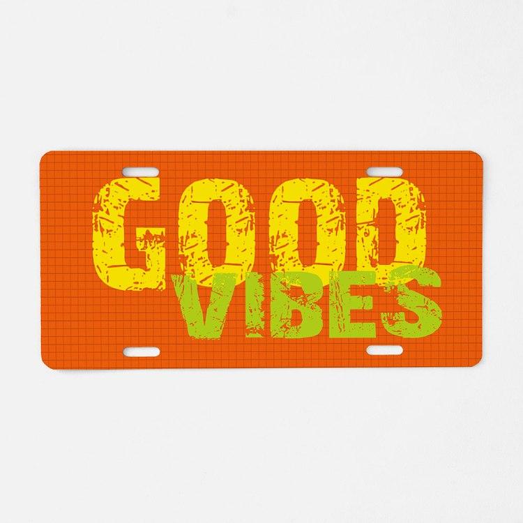 GOOD VIBES ORANGE Aluminum License Plate