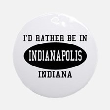 I'd Rather Be in Indianapolis Ornament (Round)