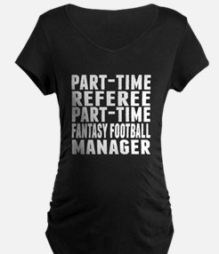 Fantasy Football Referee Maternity T-Shirt