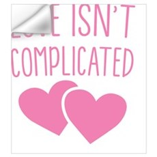 Love isn't complicated Wall Decal