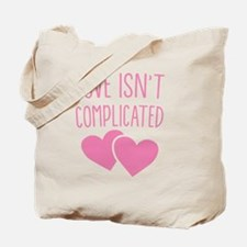 Love isn't complicated Tote Bag