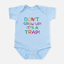 Don't GROW UP it's a TRAP Body Suit