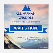 Wait & Hope Tile Coaster