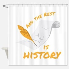Rest Is History Shower Curtain