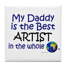 Best Artist In The World (Daddy) Tile Coaster