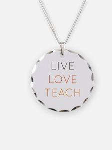 Live, Love, Teach Necklace