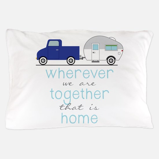 That Is Home Pillow Case