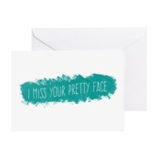 I Miss Your Pretty Face Greeting Cards