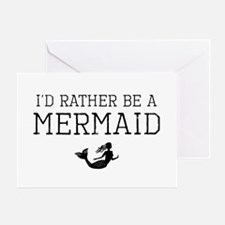 I'd Rather Be A Mermaid Greeting Cards