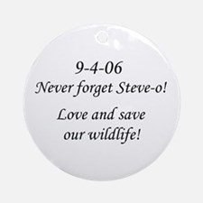 Never forget Steve-o! Round Ornament