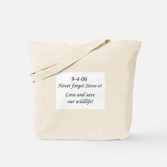 Never forget Steve-o! Tote Bag