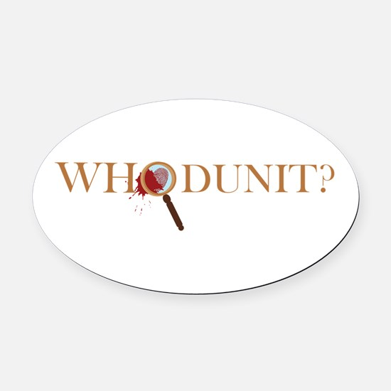 Whodunit? Oval Car Magnet