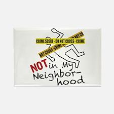 Not My Neighborhood Magnets
