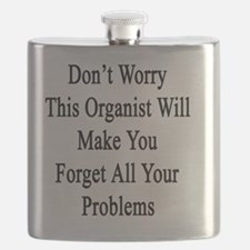 Don't Worry This Organist Will Make You Forg Flask