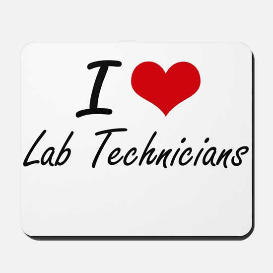 I Love Lab Technicians Mousepad
