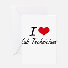 I Love Lab Technicians Greeting Cards