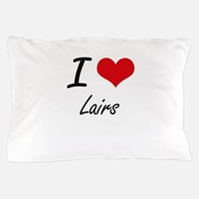 I Love Lairs Pillow Case