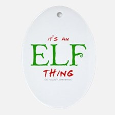 It's an Elf Thing Oval Ornament